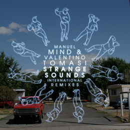Manuel Mind & Valentino Tomasi: Strange Sounds (International Remixes)